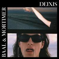 DEIXIS | Baal & Mortimer