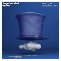 Angelheaded hipster : the songs of Marc Bolan & T.Rex | Marc Bolan