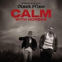 Calm with horses : B.O.F. / Blanck Mass, prod.   Blanck Mass. Producteur