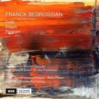 Twist ; Edges ; Epigram | Bedrossian, Franck (1971-....). Composition musicale