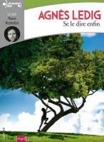 Se le dire enfin / Agnès Ledig | Ledig, Agnès (1973-....). Auteur. Textes