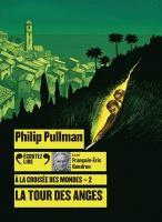 A la croisée des mondes. vol. 02 : la tour des anges | Philip Pullman (1946-....). Auteur