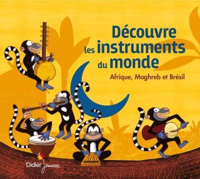 Découvre les instruments du monde Afrique, Maghreb et Brésil Jean-Christophe Hoarau, réal.
