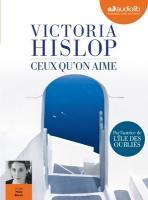 Ceux qu'on aime | Hislop, Victoria (1959-....). Auteur