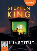 institut (L') | King, Stephen (1947-....). Auteur