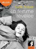 La femme révélée : suivi d'un entretien avec l'autrice   Gaëlle Nohant (1973-....). Auteur