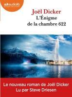 nigme de la chambre 622 (L') | Dicker, Joël (1985-....). Auteur