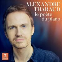 poète du piano (Le) | Alexandre Tharaud