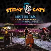 Rocked this town : from LA to London | Stray Cats