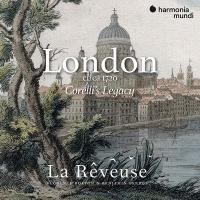 London circa 1720 : Corelli's legacy / La Rêveuse