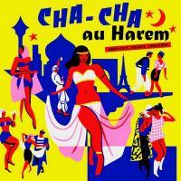 Cha cha au harem : orientica - France 1960-1964 | Léo Clarens et ses Rythmes Orientaux. Musicien