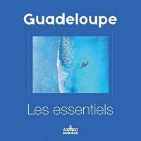 GUADELOUPE : les essentiels / artistes divers | Fostin, Jane (1973-....)