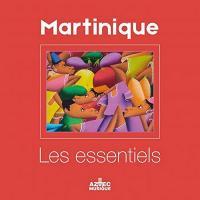 MARTINIQUE : les essentiels / artistes divers | Saint-Prix, Dédé (1953-....)