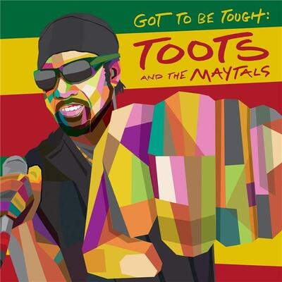 Got to be tough Ziggy Marley, comp., chant, guit. Toots and the Maytals, ens. voc. & instr.