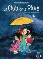 Club de la pluie au pensionnat des mystères (Le) | Ferdjoukh, Malika (1957-....). Auteur