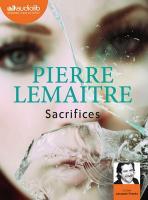 Sacrifices | Pierre Lemaitre (1951-....). Auteur