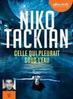 Celle qui pleurait sous l'eau | Tackian, Niko (1973-....). Auteur