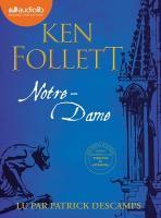 Notre-Dame / Ken Follett, textes | Follett, Ken (1949-....). Auteur. Textes