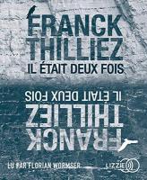 Il était deux fois... | Franck Thilliez (1973-....). Auteur