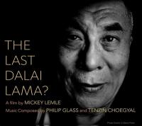 Last Dalai Lama ? (The) : bande originale du film documentaire de Mickey Lemle | Glass, Philip ((1937-....)). Compositeur