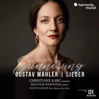Erinnerung : lieder / Gustav Mahler, Christiane Karg, soprano, Malcolm Martineau, piano |