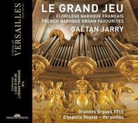 Grand jeu (Le ) : florilège baroque français | Gaétan Jarry