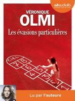 Les évasions particulières / Véronique Olmi | Olmi, Véronique (1962-....). Auteur. Textes & narr.