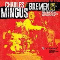 BREMEN 1964 & 1975 / Charles Mingus | Mingus, Charles (1922-1979)