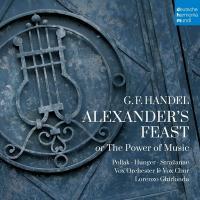 Alexander's feast or the power of music | Georg Friedrich Händel (1685-1759). Compositeur