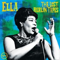 Lost Berlin tapes (The) / Ella Fitzgerald, chant | Fitzgerald, Ella (1917-1996). Chanteur. Chant