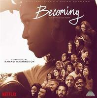 Becoming : bande originale du film documentaire de Nadia Hallgren | Washington, Kamasi (1981-....). Compositeur