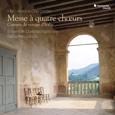 Messe à quatre choeurs Marc-Antoine Charpentier, Orazio Benevoli, Giuseppe Giamberti et al., comp. Sébastien Daucé, dir. Ensemble Correspondances, ens. voc. & instr.