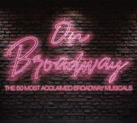On Broadway the 50 most acclaimed broadway musicals les 50 comédies musicales de Broadway les plus célèbres !
