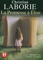Promesse à Elise (La) : la suite du Goût du soleil | Laborie, Christian (1948-....). Auteur