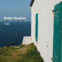Ydill | Didier Squiban, Compositeur