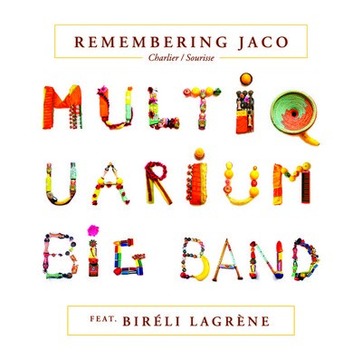 Remembering Jaco Biréli Lagrène, guit. Multiquarium Big Band, ens. instr. Peter Erskine, interpr.