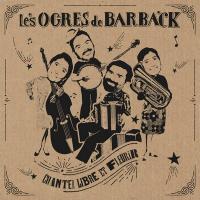 Chanter libre et fleurir | Ogres de Barback (Les)