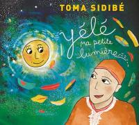 YELE MA PETITE LUMIERE / Toma Sidibé |