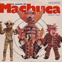 La Locura de Machuca 1975-1980