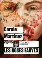 Roses fauves (Les) | Martinez, Carole (1966-....). Auteur