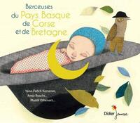 Berceuses du Pays Basque, de Corse et de Bretagne | Hoarau, Jean-Christophe (1953-....)