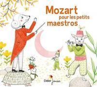 Mozart pour les petits maestros / Wolfgang Amadeus Mozart | Mozart, Wolfgang Amadeus (1756-1791)