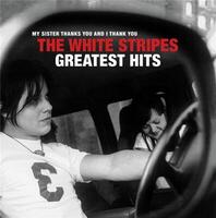 My sister thanks you and I thank you : The white stripes greatest hits / White Stripes (The) | White Stripes (The). Musicien