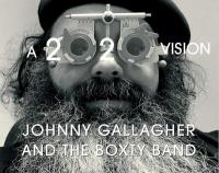 2020 vision (A ) | Johnny Gallagher