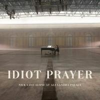 Idiot prayer : Nick Cave Alone at Alexandra Palace | Nick Cave