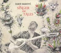 Singer of tales / Damir Imamovic |
