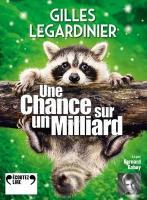 Une chance sur un milliard | Gilles Legardinier (1965-....). Auteur