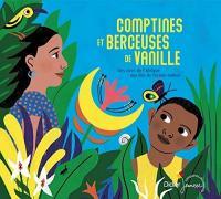 COMPTINES ET BERCEUSES DE VANILLE : des rives de l'Afrique aux îles de l'océan Indien | Hoarau, Jean-Christophe (1953-....)