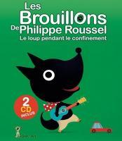 Les Brouillons de Philippe Roussel : le loup pendant le confinement