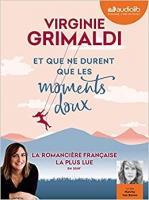 Et que ne durent que les moments doux | Virginie Grimaldi (1977-....). Auteur